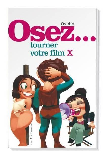 OSEZ TOURNER VOTRE FILM X Editions France - 1