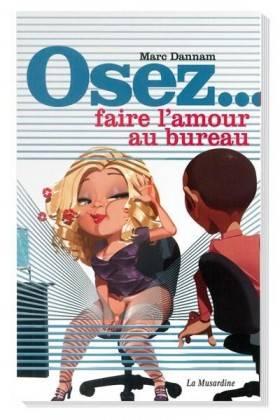 DARE to MAKE LOVE in THE OFFICE La Musardine