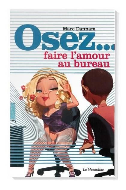 OSEZ FAIRE L'AMOUR AU BUREAU Editions France - 1