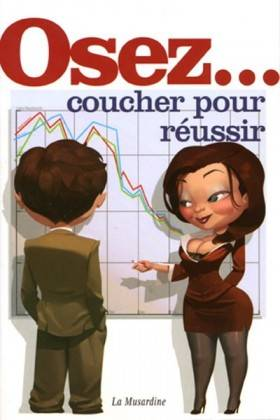 OSEZ COUCHER POUR REUSSIR Editions France - 1