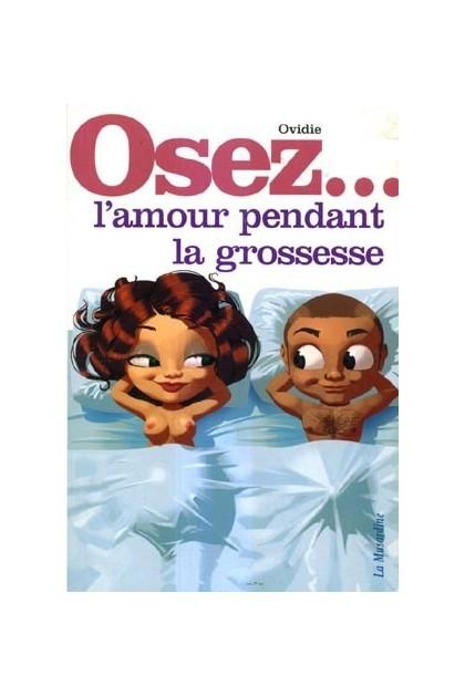 Dare to love during pregnancy La Musardine