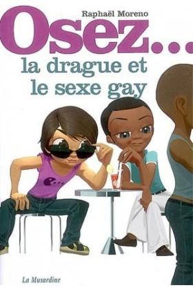 Osez la drague et le sexe gay La Musardine