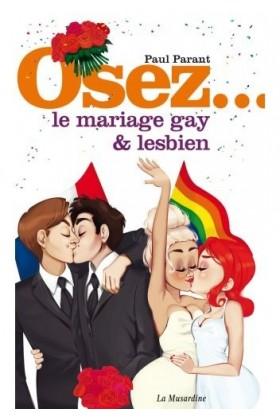 Osez le mariage Gay et Lesbien La Musardine